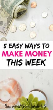 5 Ways To Make Money Quickly That Will Work This Week