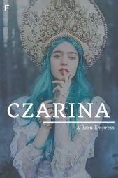 Czarina, meaning A Born Empress, Russian names, C baby girl names, C baby names,… – Future Babies