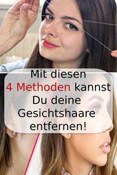 Mit diesen 4 Methoden kannst Du deine Gesichtshaare entfernen! #Gesundheit #Heil…
