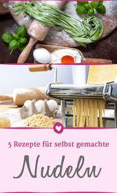 Nudelteig selber machen: 5 Rezepte für leckere, frische Pasta