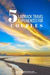 Journey Experiences for {Couples} – The Prime 5 Laidback Journeys to Take pleasure in
