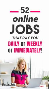 52 Work At Home Online Jobs That Pay Daily Or Weekly