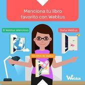 Cambia por Webtus alguna palabra de tu libro favorito Cómo se llamaría?  . . C…