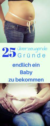 25 gute Gründe ein Baby zu bekomme 웃 + 웃 웃