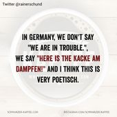 IN DEUTSCHLAND   – Funny Quotes and other Quotes – German Part 12