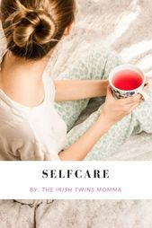 Selfcare for Mom – The Best of The Irish Twin's Momma