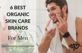 6 Die besten Bio-Hautpflegemarken für Männer – Luxury Men's Grooming