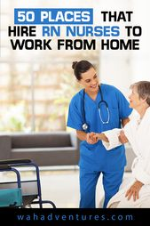 50 Places That Hire Rn Nurses To Work From Home In 2020 Nursing