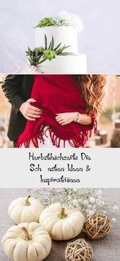 Herbsthochzeit: die schönsten Ideen & Inspirationen   – Wedding