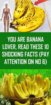 YOU ARE BANANA LOVER, READ THESE 10 SHOCKING FACTS (PAY ATTENTION ON NO 6)
