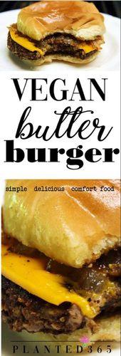 Vegan Butter Burger Recette à base de plantes Ce délicieux burger végétarien juteux est …