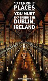 10 großartige Orte, die Sie in Dublin, Irland erleben müssen