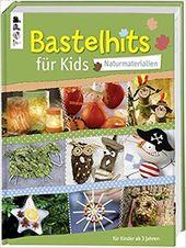Bastelhits für Kids – Naturmaterialien: Über 60 Bastelprojekte für Kinder ab 3 Jahren. #diy #selbermachen #basteln #affiliate #doityourself #kreati…