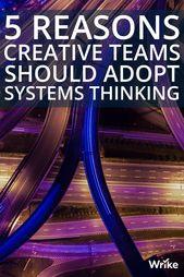 5 Reasons Creative Teams Should Adopt Systems Thinking