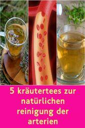 5 Kräutertees zur natürlichen Reinigung der Arterien   – Natürliche Heilmittel