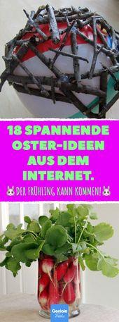 18 spannende Oster-Ideen aus dem Internet. Die 18 schönsten Deko-Ideen für Ost… – Ostern-DIY