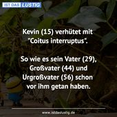 """Kevin (15) prevented with """"coitus interruptus"""". So …"""