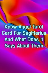 Know Angel Tarot Card For Sagittarius And What Does it Says About Them
