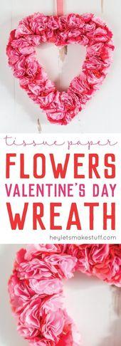 Tissue Paper Flower Valentine's Day Wreath   – Valentine's Day – #Day #Flower #p…