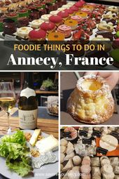 Foodie Issues To Do In Annecy, France