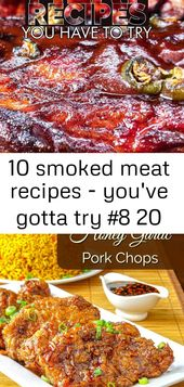 10 smoked meat recipes – you've gotta try #8 20