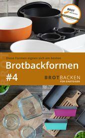 Brotbacken für Einsteiger #4 Verschiedene Brotbackformen