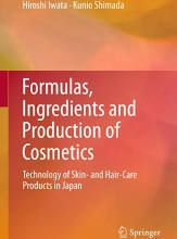 Formulas Ingredients And Production Of Cosmetics Technology Of Skin And Hair Care Products In Japan 201 Cosmetics Ingredients Skincare Ingredients Skin Care
