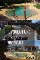 Un français creuse un trou dans son jardin… et le transforme en lagon tropical ! Son secret ?