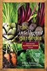 4db9be59cdc500cac68b7eeddf665691 - The Intelligent Gardener Growing Nutrient Dense Food Pdf