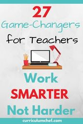 How to Work Smarter, Not Harder as a Teacher: 27 Actions to Start Now