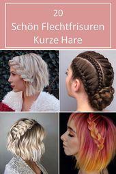 20 Schnell Flechtfrisuren Kurze Haare und Bob – Frisuren Damen