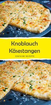 Knoblauch-Käsestangen 😍 😍 😍 – Essen und trinken