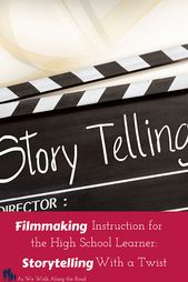Filmmaking Instruction for the Excessive Faculty Learner: Storytelling With a Twist