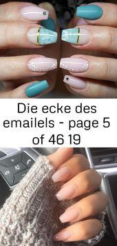 Die Ecke der Emaille – Seite 5 von 46 19   – Nagel