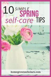 10 einfache Tipps zur Frühlingsselbstpflege – Seasonal Homeschooling