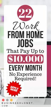 22 Work From Home Jobs That Pay Up to $10.000 Ever…