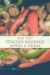 Ein Topf italienischer Wurstpfeffer und Zwiebel-Bratpfanne   – One Pot Dinner Recipes