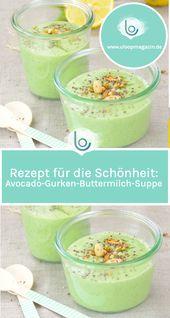 Rezept für die Schönheit: Avocado-Gurken-Buttermilch-Suppe