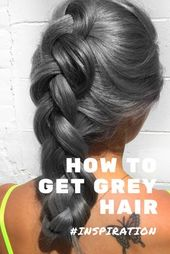 How to get and maintain grey hair!