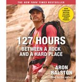 127 Hours Between A Rock And A Hard Place Movie Tie In Audio Books Books For Teens Ralston