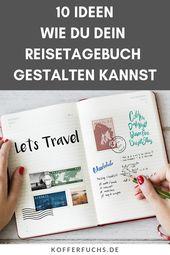 Reisetagebuch gestalten – 10 Ideen – Reisetipps