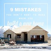9 mistakes you don't want to make when you're building a new home! – It's Always Autumn