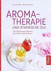 Natürlich Leben mit ätherischen Ölen – AROMA 1×1
