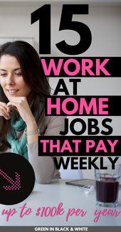 15 Work at Home-Jobs, die wöchentlich bezahlt werden