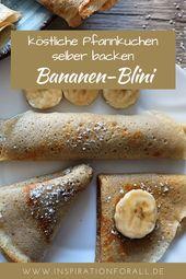 Banana Blini – simple recipe for sweet pancakes   – Leckere Rezepte von inspirationforall.de – einfach, schnell, besonders
