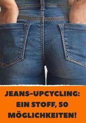 Jeans-Upcycling: Ein Stoff, 50 Möglichkeiten!ü,  #ein #JeansUpcycling #Möglichkeitenü #Stoff …