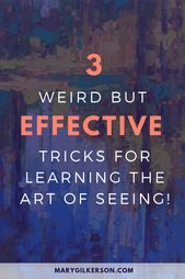 How to Practice the Art of Seeing