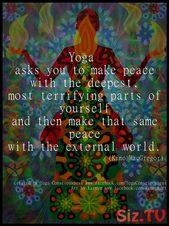 Yoga bittet dich, Frieden mit den tiefsten, schrecklichsten Teilen von dir selbst zu schließen. – Yoga is a group