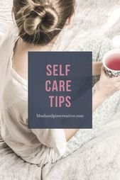 Wie man in der heutigen Welt Selbstpflege praktiziert – Self Care Ideas & Tips for Moms