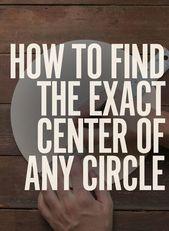 So finden Sie den Mittelpunkt eines jeden Kreises Vom Menschen gemachte DIY   Basteln für Männer